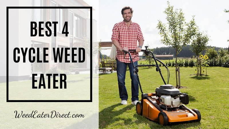 Best 4-Cycle Weed Eater
