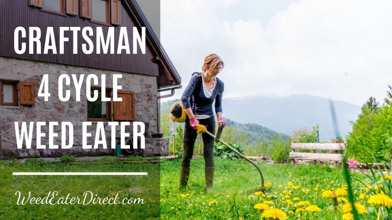 craftsman 4 cycle weed eater